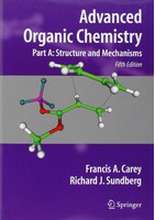 Advanced Organic Chemistry - Part A : Structure and Mechanisms